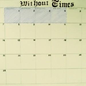 Without Times Working Calendar 4, ©Holly Pitre