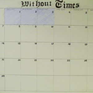 Without Times Working Calendar, Feb 3, 2011, ©Holly Pitre