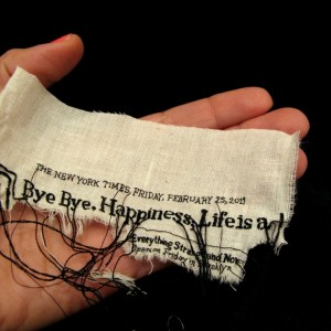 "Lauren DiCioccio, 25FEB11, ""Bye Bye, Happiness; Life Is a Trap"", Hand-embroidery on cotton muslin"